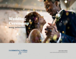 Wedding Ceremony Song Selection from Moments Notice & Company